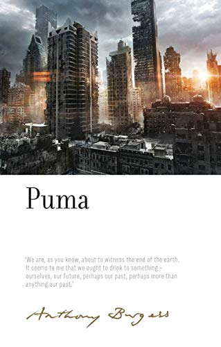 Wake, P: Puma: By Anthony Burgess (Irwell Edition of the Works of Anthony Burgess)