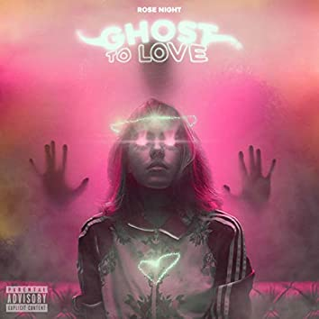 Ghost to Love