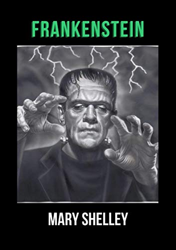 Frankenstein; Or, The Modern Prometheus (Annotated) (English Edition)