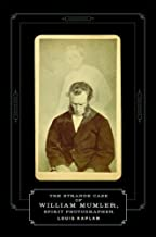 The Strange Case of William Mumler, Spirit Photographer (Fesler-Lampert Minnesota Heritage Books (Paperback))