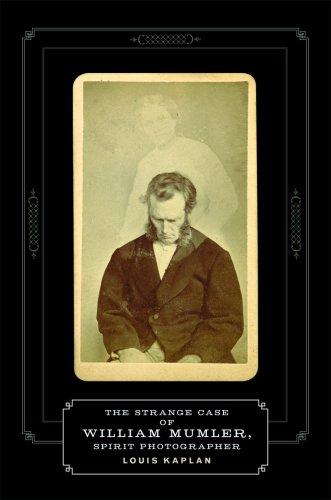 The Strange Case of William Mumler, Spirit Photographer (Fesler-Lampert Minnesota Heritage Books (Paperback))