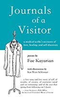 Journals of a Visitor: A Medical Scribe's Accounts of Love, Healing, and Self-discovery