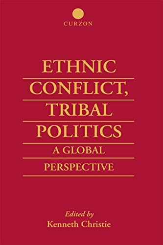 Ethnic Conflict, Tribal Politics: A Global Perspective (English Edition)