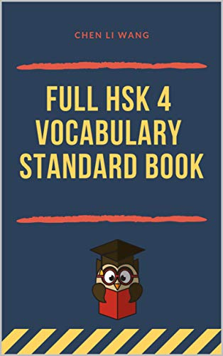 Full HSK 4 Vocabulary Standard Book: Practicing Chinese course preparation for HSK 1-4 test exam. Full vocab flashcards HSK4 600 Mandarin words for graded ... study guide with English. (English Edition)