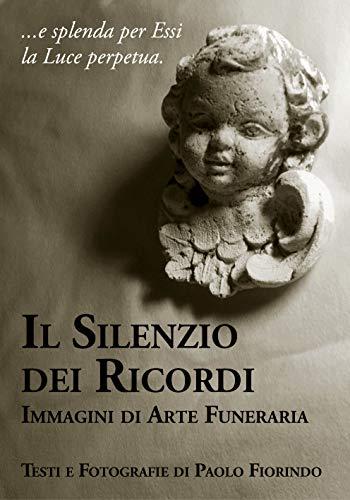 Il silenzio dei ricordi: Immagini di arte funeraria
