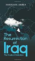 The Resurrection of Iraq: The Cradle of Civilization