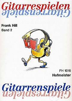 GITARRESPIELEN 2 GITARRENSPIELE 2 - arrangiert für Gitarre [Noten / Sheetmusic] Komponist: HILL FRANK aus der Reihe: COLLECTION FRANK HILL