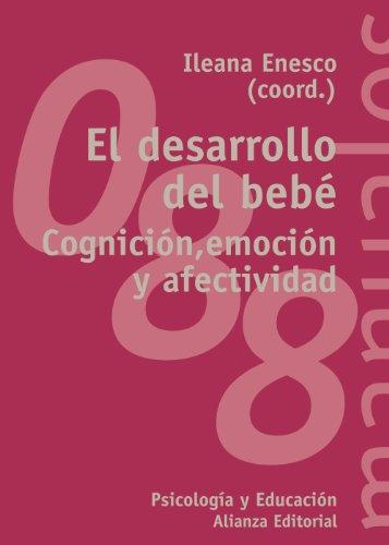 El desarrollo del bebé: Cognición, emoción y afectividad (El libro universitario - Manuales)