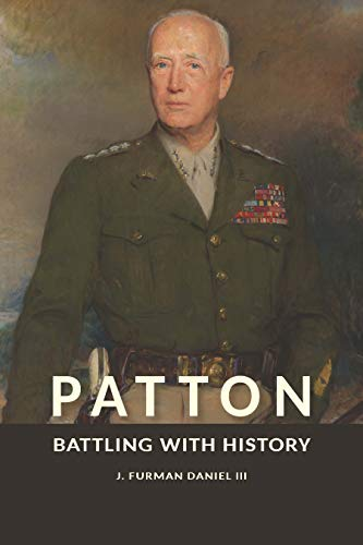 Patton: Battling with History (American Military Experience) by [J. Furman Daniel]