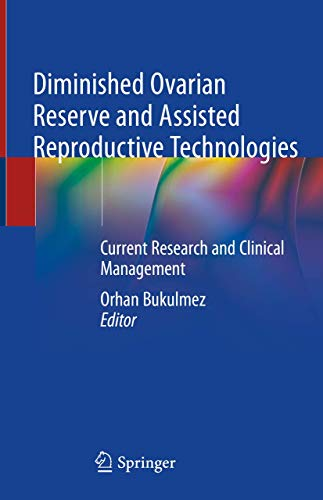 Compare Textbook Prices for Diminished Ovarian Reserve and Assisted Reproductive Technologies: Current Research and Clinical Management 1st ed. 2020 Edition ISBN 9783030232344 by Bukulmez, Orhan