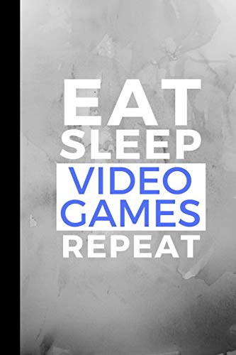 Eat Sleep Video Games Repeat: Small 120 Page Lined Journal For Gaming Lovers Gamer Fanatics and Players