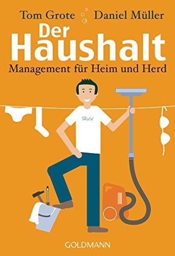 Der Haushalt: Management für Heim und Herd