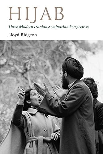 Hijab: Three Modern Iranian Seminarian Perspectives (Gingko-St Andrews Series) (English Edition)