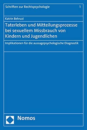 Taterleben und Mitteilungsprozesse bei sexuellem Missbrauch von Kindern und Jugendlichen: Implikationen für die aussagepsychologische Diagnostik (Schriften Zur Rechtspsychologie, Band 1)