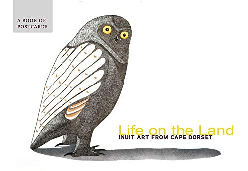 Life on the Land Inuit Art from Cape Dorset Book of Postcards