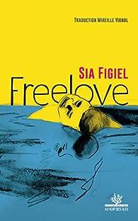 Freelove par Sia Figiel