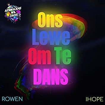 Ons Lewe Om Te Dans (feat. Rowen & Ihope)