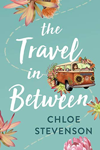 The Travel in Between by [L Stevenson, Chloe , L Lawson, Jamie, Casey Luxford]