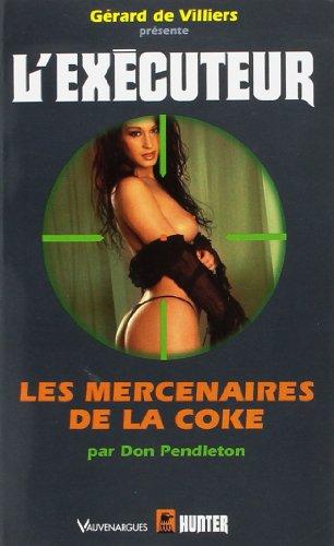 Les mercenaires de la coke