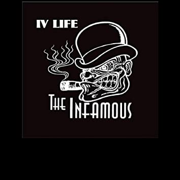 The Infamous - IV Life!