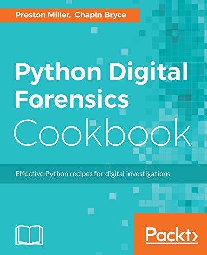Python Digital Forensics Cookbook: Effective Python recipes for digital investigations