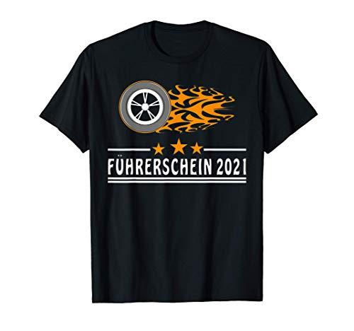 Führerschein 2021 Feuer Reifen Schnelles Fahren Rasen Stolz T-Shirt