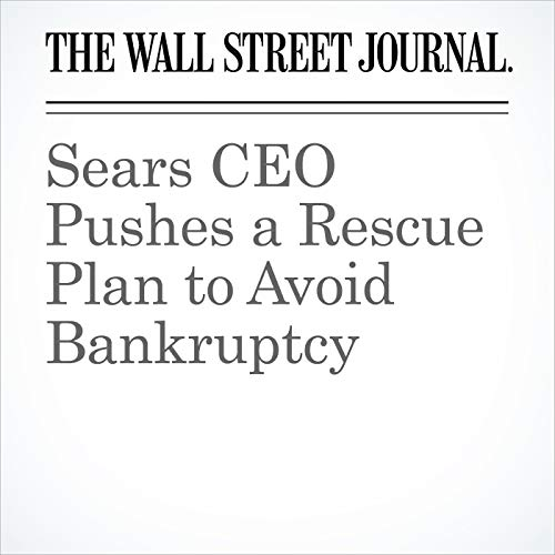 Sears CEO Pushes a Rescue Plan to Avoid Bankruptcy copertina