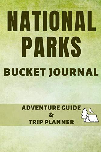 National Parks Bucket Journal: U.S. Adventure Log List Guide | America Passport & Stamp Book | Lodges & Trip Planner