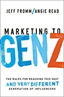 Marketing to Gen Z: The Rules for Reaching This Vast and Very Different Generation of Influencers