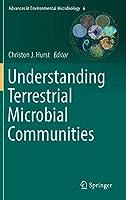 Understanding Terrestrial Microbial Communities (Advances in Environmental Microbiology (6))