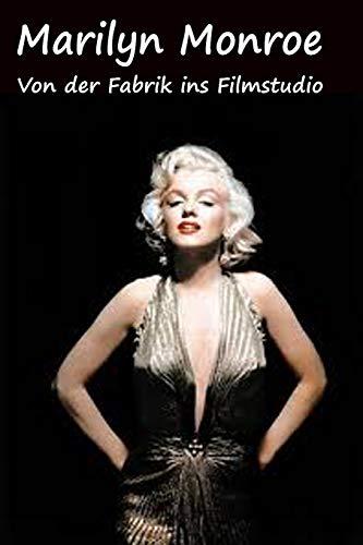 Marilyn Monroe: Von der Fabrik ins Filmstudio