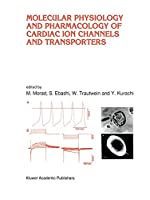 Molecular Physiology and Pharmacology of Cardiac Ion Channels and Transporters (Developments in Cardiovascular Medicine)