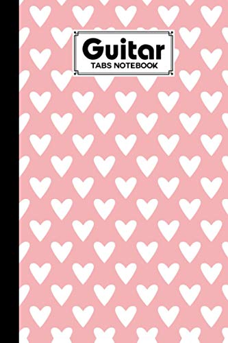 Guitar Tab Notebook: Guitar Tabs Notebook Hearts Cover, Amazing Learn Guitar Tabs Notebook For Adults of All Ages | The Guitar Tab Book And Start Learning Tab | 120 Pages - Size 6' x 9'
