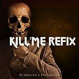 Kill'Me Refix