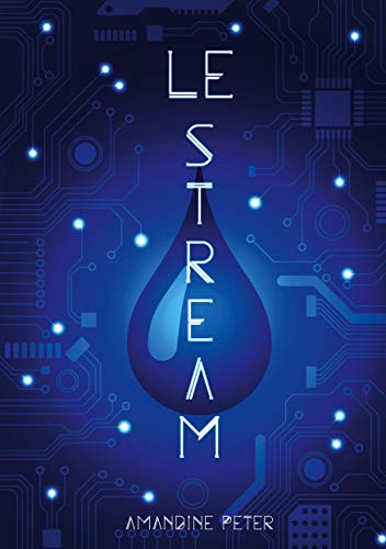 Le Stream (French Edition)
