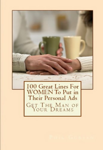 100 Great Lines For WOMEN To Put in Their Personal Ads: Bonus Edition – 3 Books in One! (English Edition)
