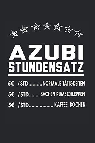 Azubi Stundenlohn: Azubi & Azubine Notizbuch 6'x9' Stift Geschenk für Auszubildende & Azubis
