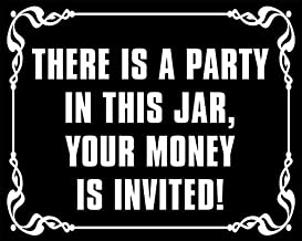 American Vinyl There is a Party in This Jar Your Money is Invited Sticker (tip Tipping Cafe bar Bartender Funny)