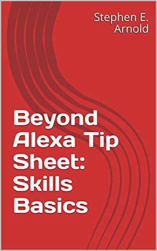 Beyond Alexa Tip Sheet: Skills Basics (English Edition)