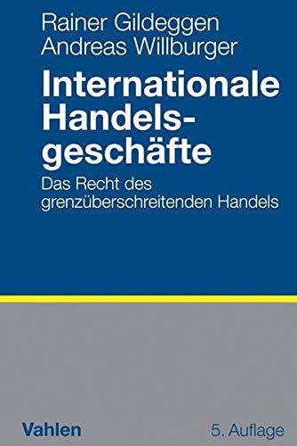 Internationale Handelsgeschäfte: Das Recht des grenzüberschreitenden Handels