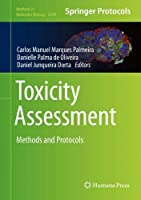 Toxicity Assessment: Methods and Protocols (Methods in Molecular Biology, 2240)