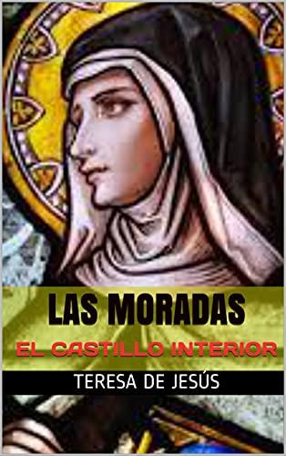 Las Moradas: El Castillo Interior (Spanish Edition)