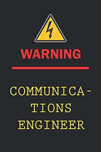 Warning:Communications Engineer: Funny Blank Lined Notebook | 6x9 Inch 110 Pages | Birthday Gift | Christmas Gift | Valentine's Day | Wide Ruled ... Engineer | College Ruled Notebook