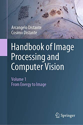 Handbook of Image Processing and Computer Vision: Volume 1: From Energy to Image