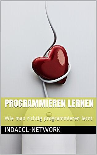 Programmieren lernen: Wie man richtig programmieren lernt