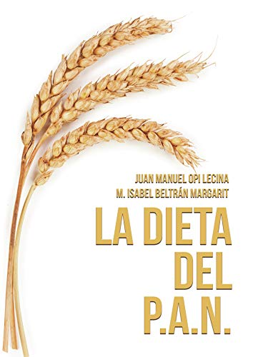 La Dieta del P.A.N.: P.A.N. a todas horas (Spanish Edition)