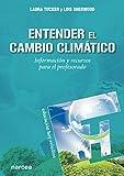 Entender El Cambio Climático. Información y Recursos para El profesorado: 164 (Educación Hoy Estudios)