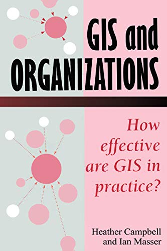 GIS In Organizations: How Effective Are GIS In Practice? (English Edition)