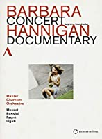 Concert Documentary - Barbara Hannigan [DVD]