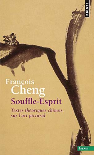 Souffle-Esprit. Textes théoriques chinois sur l'art pictural